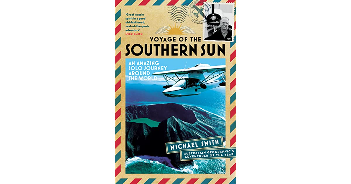 An Amazing Solo Journey Around the World Voyage of the Southern Sun