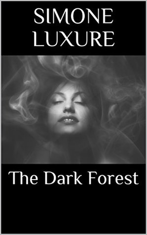 The Dark Forest: Her Darkest Fantasy Comes to Life