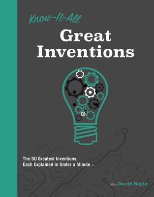 Know It All Great Inventions: The 50 Greatest Inventions, Each Explained in Under a Minute