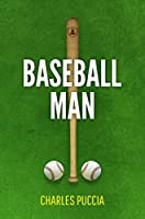 Baseball Man: Crime Novel of Foresaken Love, Identity Crisis, Bodybuilding, Murder (VB Story Book 2)
