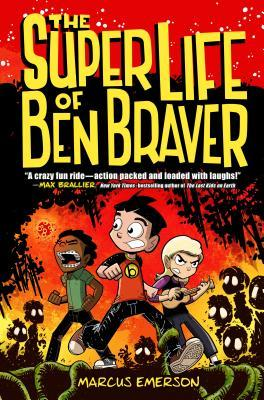 The Super Life of Ben Braver (Ben Braver, #1)
