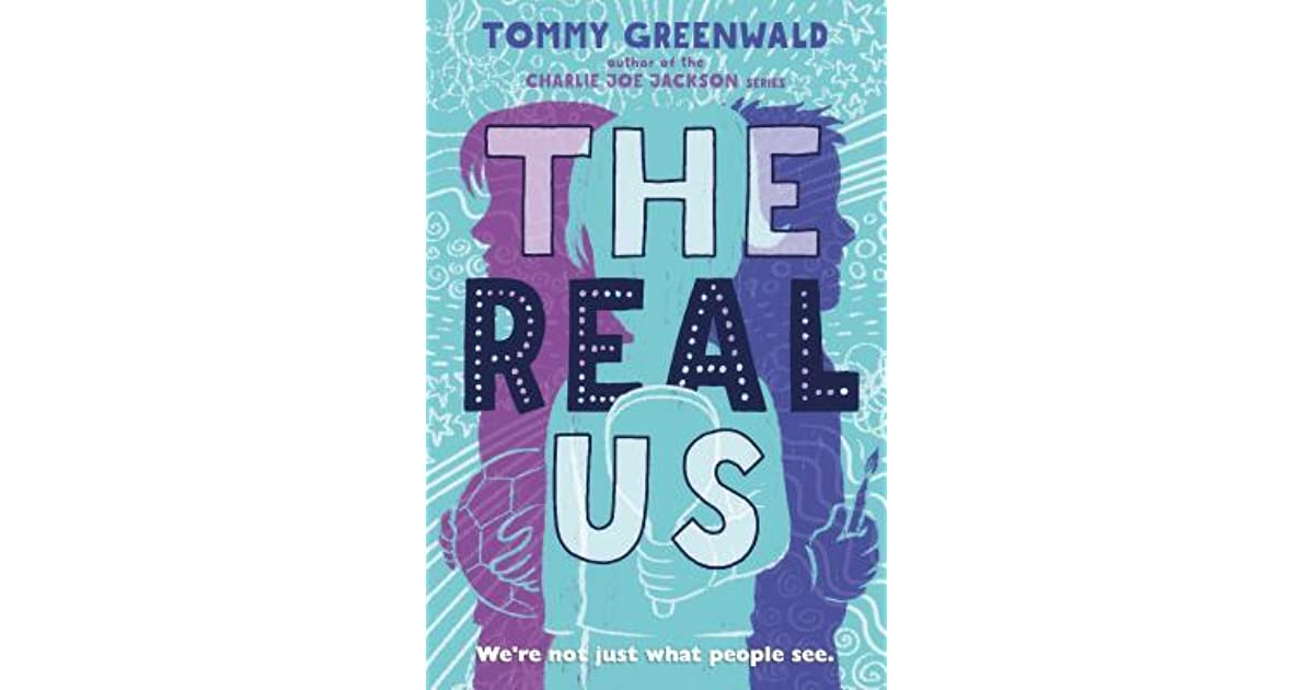 The Real Us By Tommy Greenwald