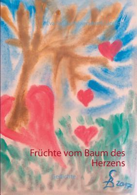 Früchte Vom Baum Des Herzens Gedichte By Eva Saskia