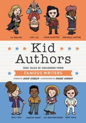 Kid Authors: True Tales of Childhood from Great Writers