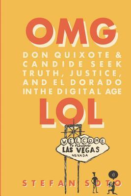 Don Quixote and Candide Seek Truth, Justice and El Dorado in the Digital Age