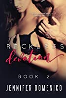 Reckless Devotion Book Two (Reckless Devotion #2)