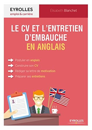 Le CV et l'entretien d'embauche en anglais (Emploi et carrière)
