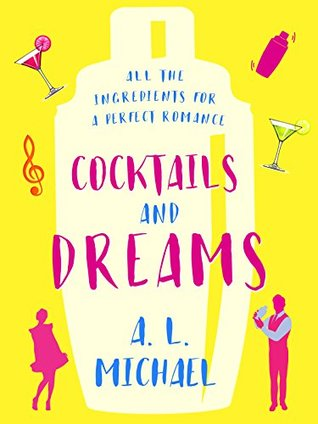 Cocktails and Dreams by A L  Michael