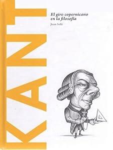 Kant: el giro copernicano en la filosofía (Biblioteca Descubriendo la Filosofía, #3)