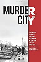 Murder City: The Untold Story of Canada's Serial Killer Capital, 1954-1984