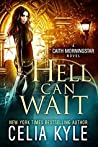 Hell Can Wait by Celia Kyle