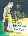 If My Moon Was Your Sun by Andreas Steinhöfel