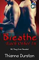 Breathe Each Other In