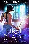 First Blade (Awakening #1)