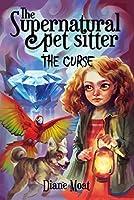 The Supernatural Pet Sitter: The Curse