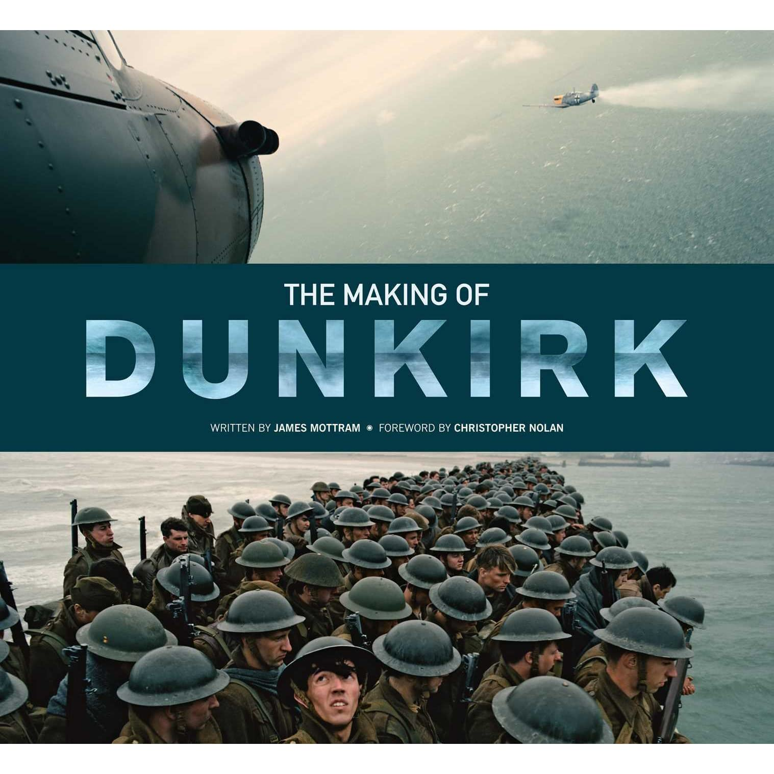 The Making of Dunkirk by James Mottram