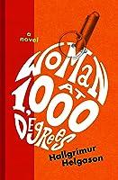 Woman at 1,000 Degrees: A Novel