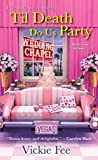 Til Death Do Us Party (A Liv And Di In Dixie Mystery #4)