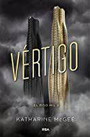 Vértigo (The Thousandth Floor, #2)