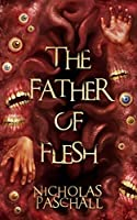 The Father Of Flesh (Broken Gods #1)