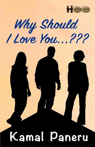 Why Should I Love You...??? by Kamal Paneru