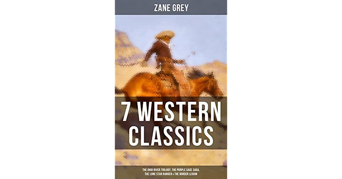7 Western Classics The Ohio River Trilogy The Purple Sage Saga