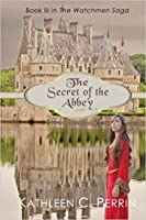 The Secret of the Abbey (The Watchmen Saga Book 3)