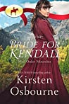 RNWMP: Bride for Kendall (Mail Order Mounties, #1)