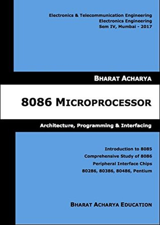 8086 Microprocessor Bharat Acharya Education: Architecture and Interfacing (2017)