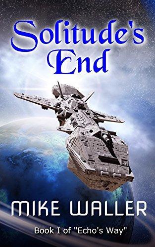 Solitude's End: Book I of 'Echo's Way