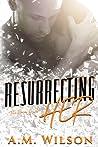 Resurrecting Her (Revive #2)