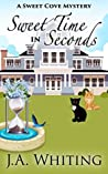 Sweet Time in Seconds (Sweet Cove Mystery #11)