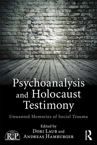 Psychoanalysis and Holocaust Testimony Unwanted Memories of Social Trauma