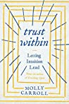 Trust Within: Letting Intuition Lead