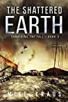 The Shattered Earth (Surviving the Fall, #3)