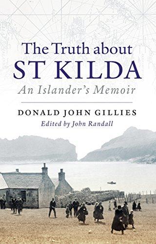 The Truth About St Kilda: An Islanders Memoir Donald John Gillies