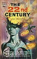 The 22nd Century