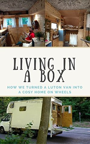 Living in a Box: How we turned a luton van into a cosy home on wheels
