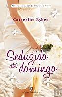 Seduzido até Domingo (The Weekday Brides, #6)
