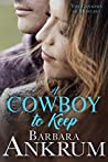 A Cowboy to Keep (Canadays of Montana #4)