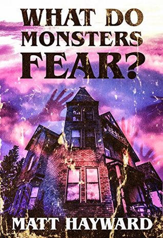 What Do Monsters Fear?