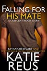 Falling For His Mate (Crescent Moon, #6) ebook review