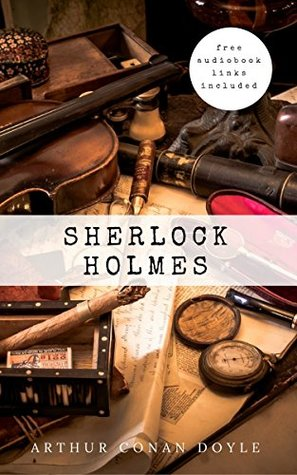 Sherlock Holmes: The Complete Collection [Free Audiobook Links Included]