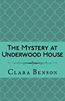 The Mystery at Underwood House (An Angela Marchmont Mystery)