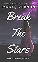Break the Stars (Defy the Stars, #2)
