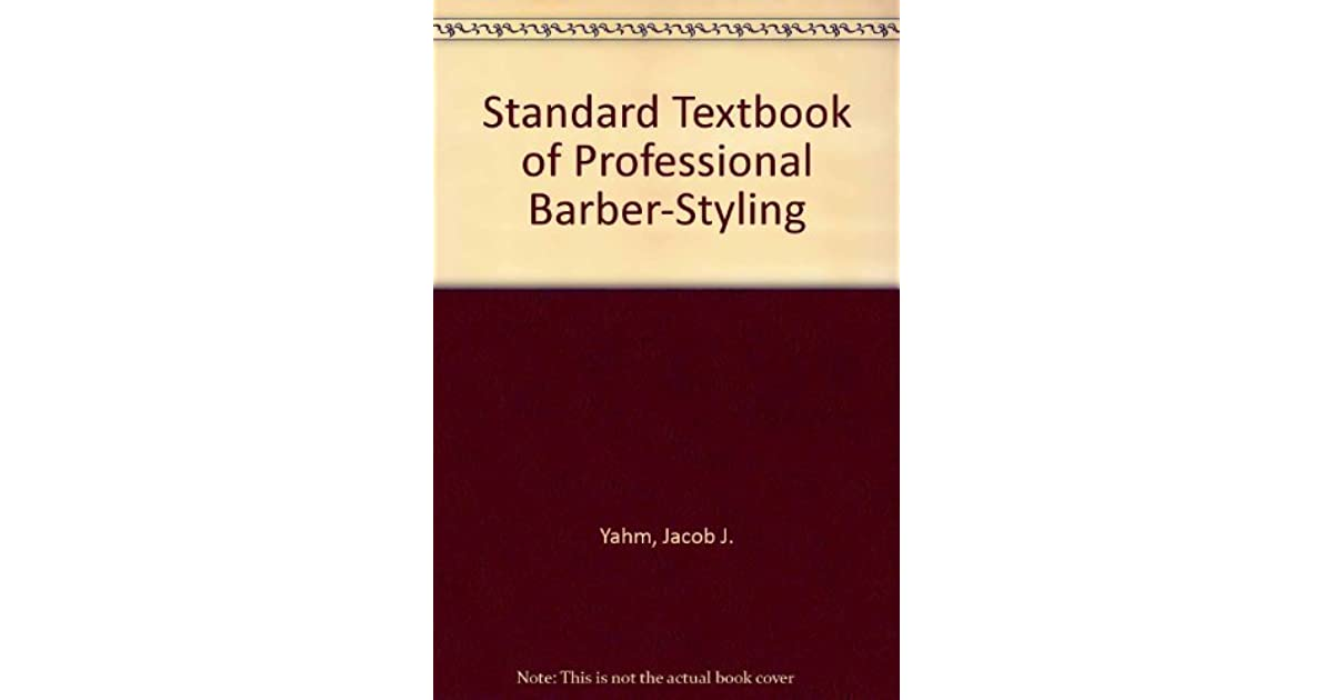 Standard Textbook Of Professional Barber Styling By Jacob J