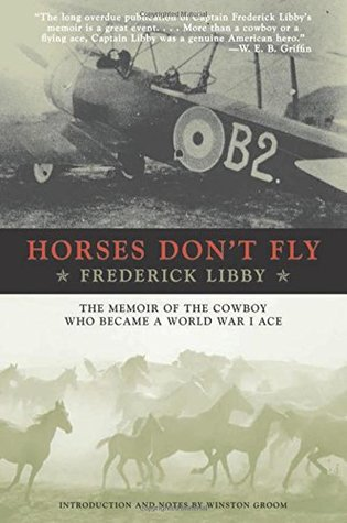 Horses Don't Fly: The Memoir of the Cowboy Who Became a World War I Ace