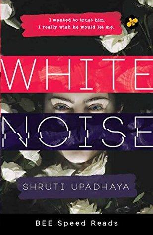White Noise by Shruti Upadhaya
