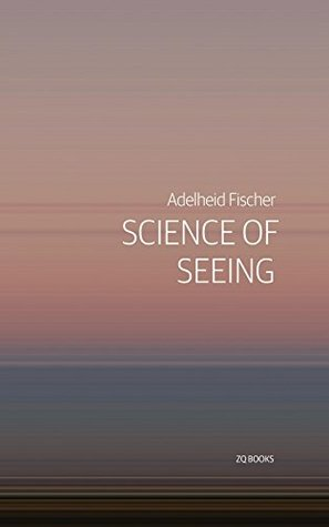 Science of Seeing: Essays on Nature from Zygote Quarterly