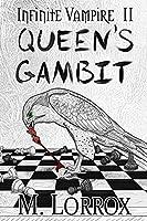 Queen's Gambit (Infinite Vampire, #2)